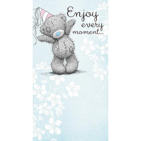 Enjoy Every Moment Me to You Bear Birthday Card  £2.19