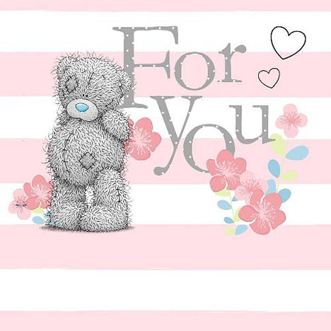 For You Birthday Me to You Bear Card  £1.49