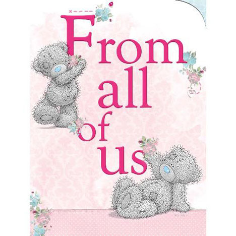 From All of Us Birthday Me to You Bear Card  £3.45