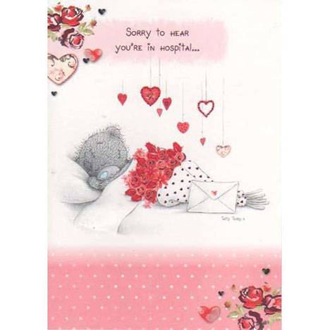 Sorry Youre in Hospital Me to You Bear Card  £1.60