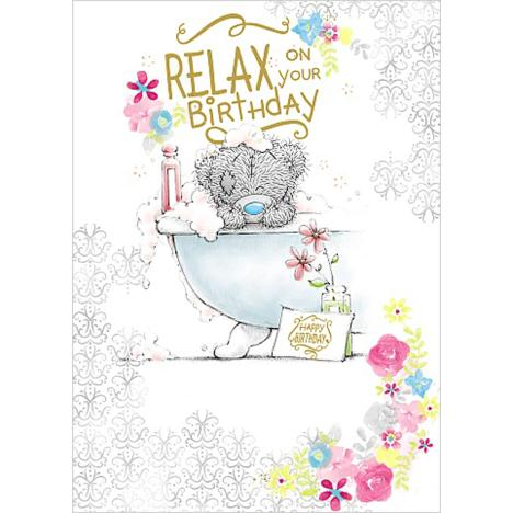 Relax On Your Birthday Me to You Bear Card  £1.79