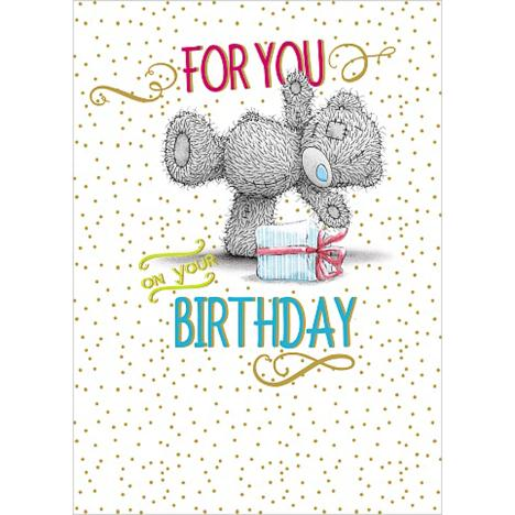 For You On Your Birthday Me to You Bear Card  £1.79