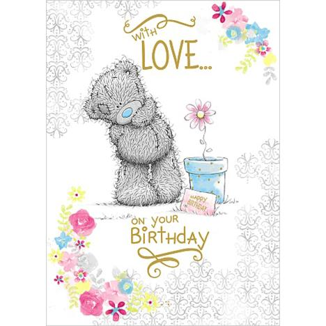With Love On Your Birthday Me to You Bear Card  £1.79
