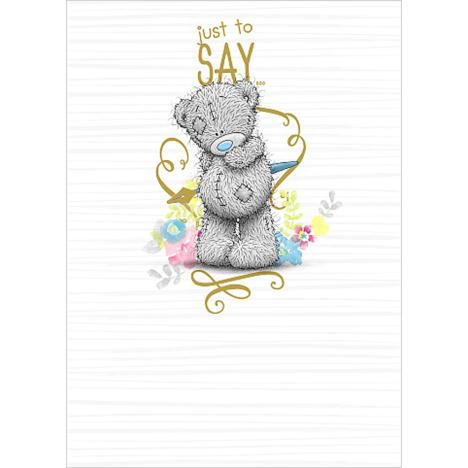 Just To Say Me to You Bear Card  £1.79