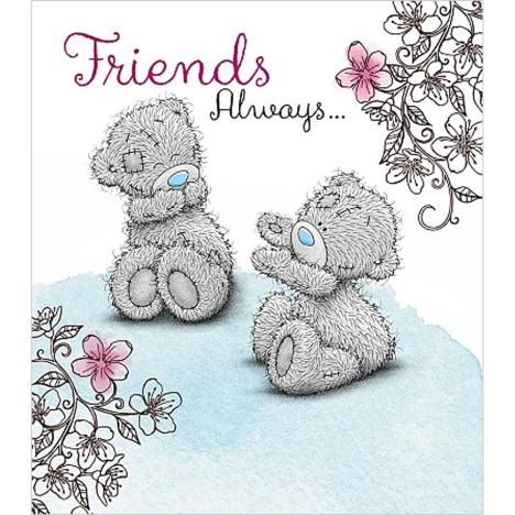 Friends Always Me to You Bear Card  £1.89