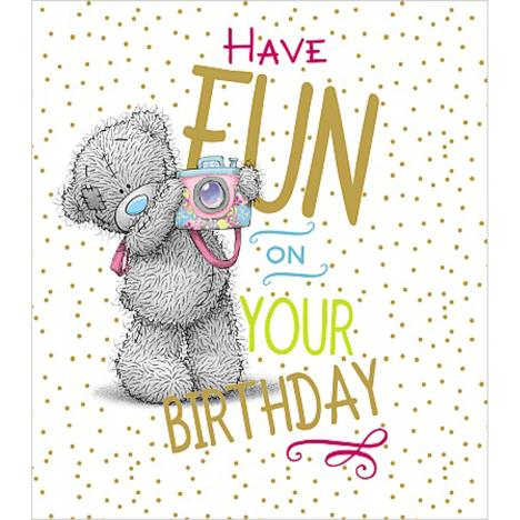 Have Fun On Your Birthday Me to You Bear Card  £1.89
