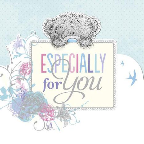 Especially For You Me To You Bear Card  £2.09