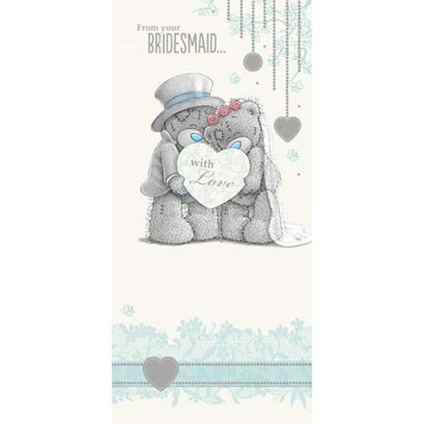 From Your Bridesmaid Me to You Bear Wedding Card  £1.89