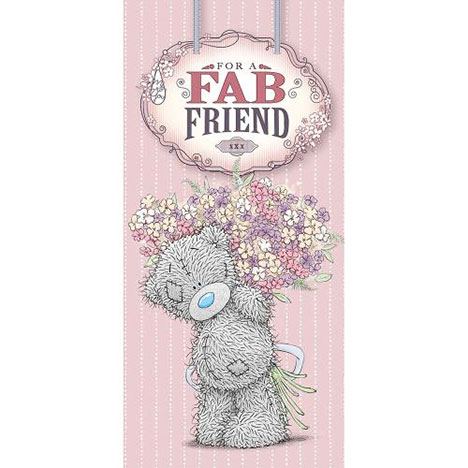 Fab Friend Me to You Bear Birthday Card  £1.89