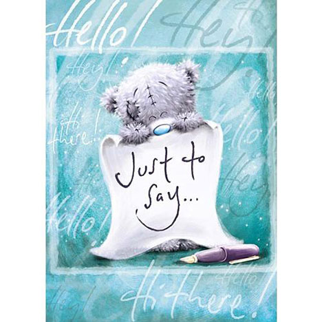 Just to Say Tatty Teddy Me to You Bear Card  £1.60
