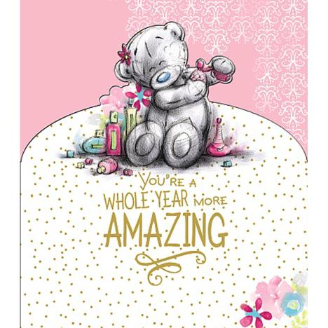 Whole Year More Amazing Me to You Bear Birthday Card  £2.19
