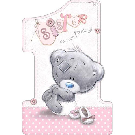 Sister 1st Birthday Me to You Bear Card  £2.49