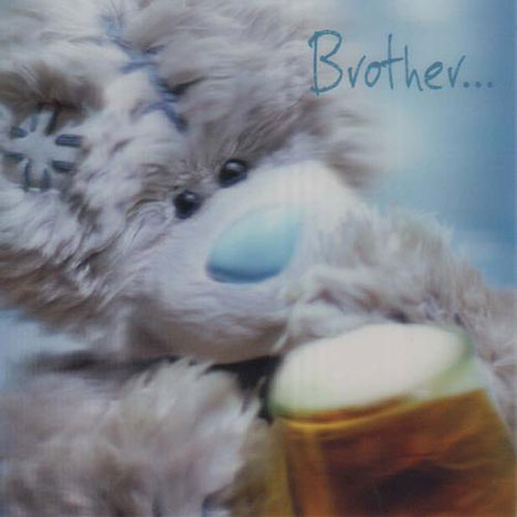 3D Holographic Brother Birthday Me to You bear Card  £2.85