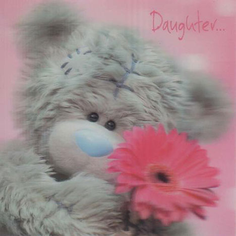 3D Holographic Daughter Birthday Me to You bear Card  £2.85