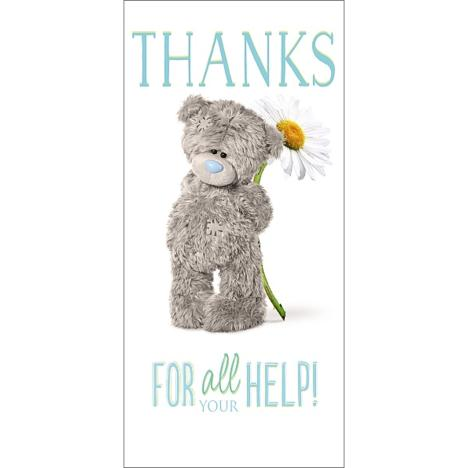 Thanks For All Your Help Me to You Bear Thank You Card  £1.89