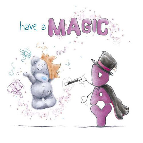 Have A Magic Day Me to You Bear Birthday Card  £1.89