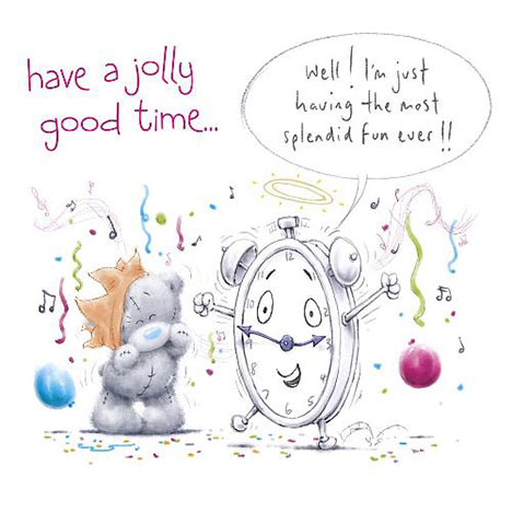 Jolly Good Time Me to You Bear Birthday Card  £1.89