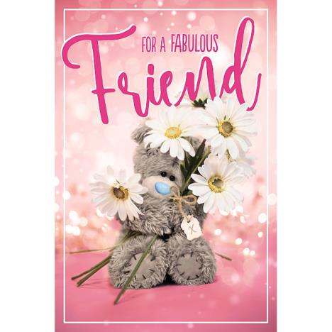 Fabulous Friend Photo Finish Me To You Bear Birthday Card  £2.49