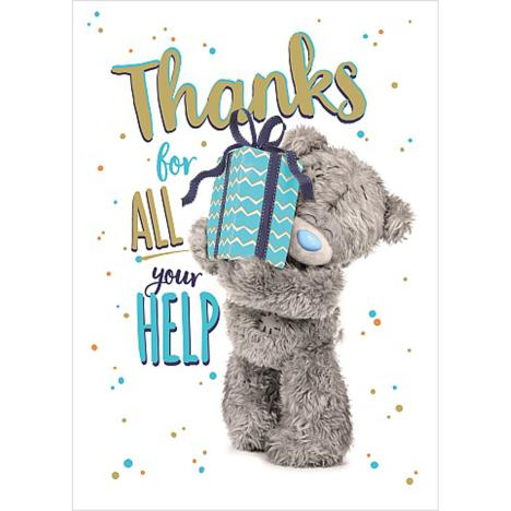 Thanks For All Your Help Me to You Bear Card  £1.69