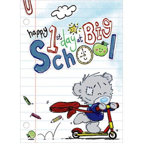 1st Day At Big School Me To You Bear Card  £1.69