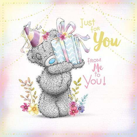 Just For You Holding Present Me to You Bear Birthday Card  £2.09