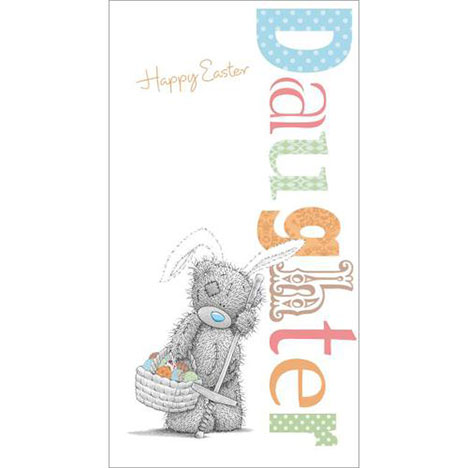 Daughter Me to You Bear Easter Card  £1.89