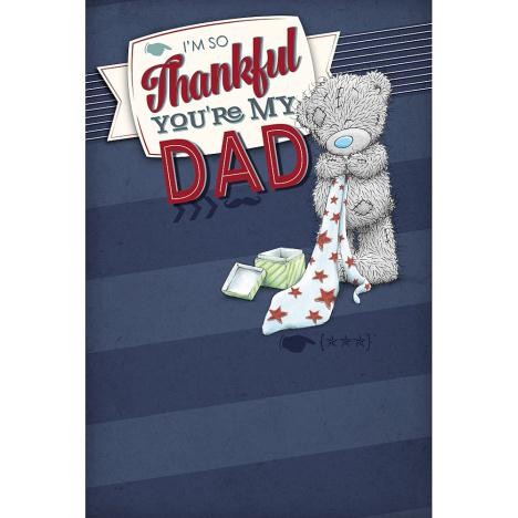 Thankful You Are My Dad Me to You Bear Father Day Card  £2.49