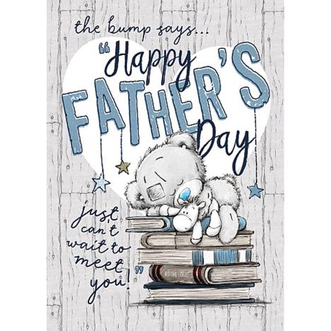 The Bump Says Happy Fathers Day Me to You Bear Card  £1.79