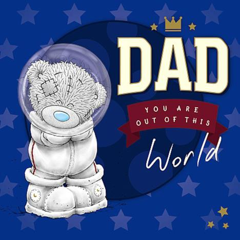 Dad Out of This World Me To You Bear Father Day Card  £2.09