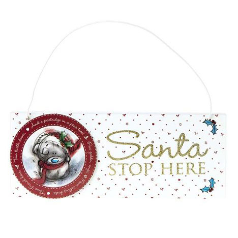 Santa Stop Here Me to You Bear Christmas Sign  £5.00