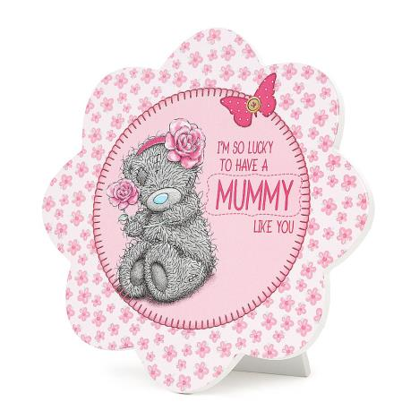 Mummy Me to You Bear Standing Plaque  £3.99