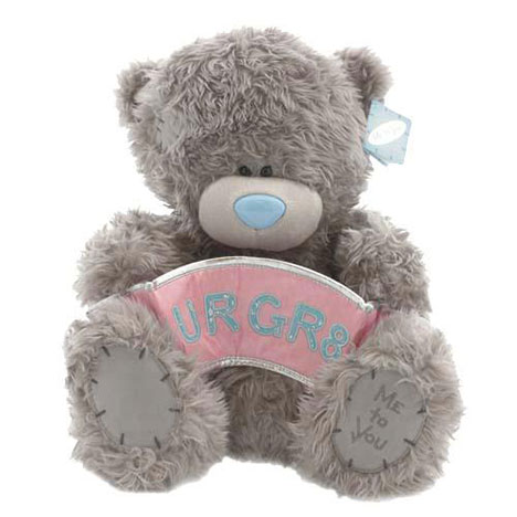 "12"" U R GR8 Banner Me to You Bear   £24.99"