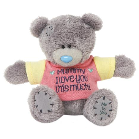 "4"" Mummy Love You This Much Me to You Bear  £5.99"