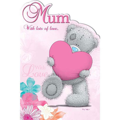 Mum With Lots of Love Me to You Bear Mothers Day Card  £2.40