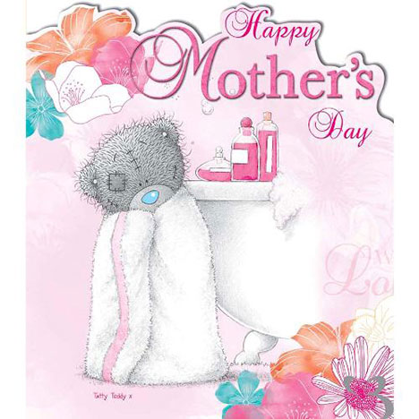 Tatty Teddy Wrapped in Towel Me to You Bear Mothers Day Card  £1.80