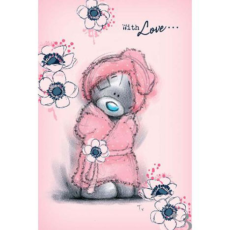 Tatty Teddy in Dressing Gown Me to You Bear Mothers Day Card  £2.40