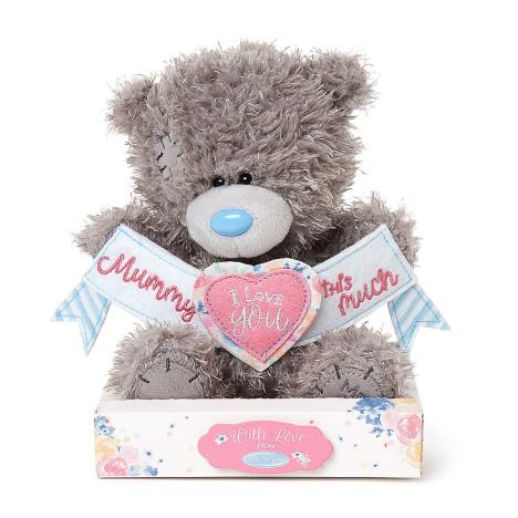 "7"" Mummy I Love You This Much Banner Me to You Bear  £9.99"