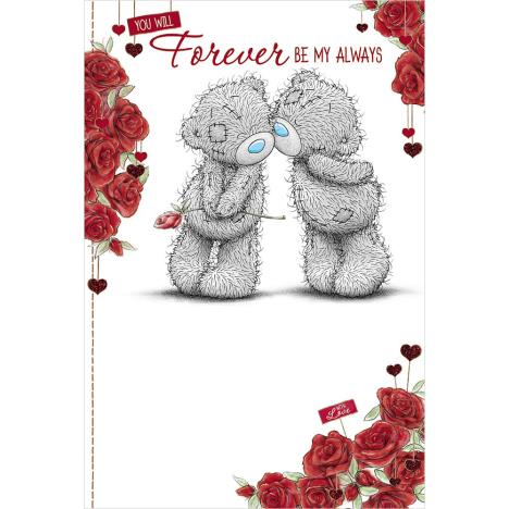 Forever Be My Always Me to You Bear Valentines Day Card  £2.49
