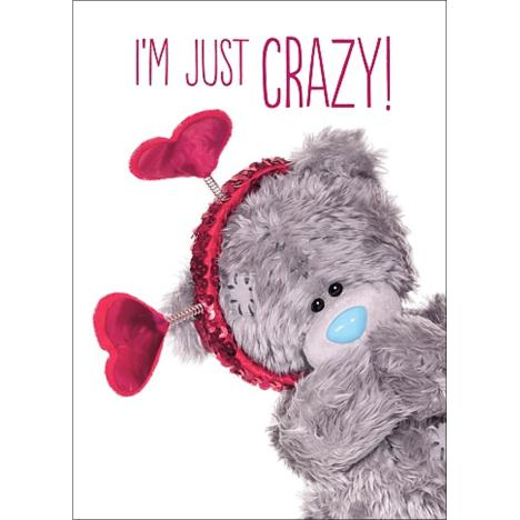 3D Holographic Just Crazy Me to You Bear Valentines Day Card  £2.69