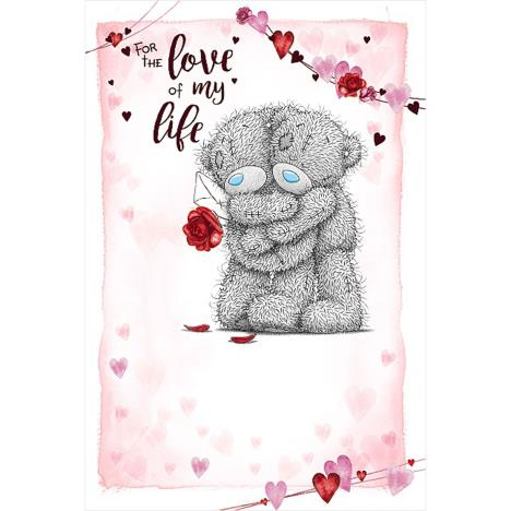 Love Of My Life Me to You Bear Valentine