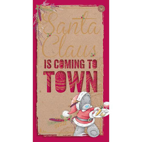 Santa Claus Is Coming To Town Me to You Bear Christmas Card  £2.19