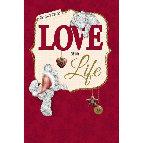 Love Of My Life Me to You Bear Christmas Card  £2.49