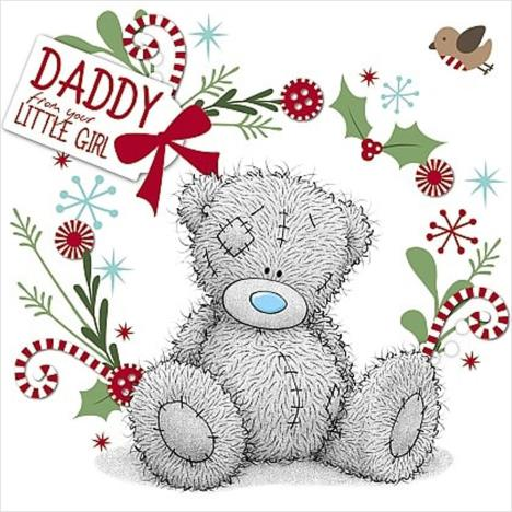 Daddy From Your Little Girl Me to You Bear Christmas Card  £2.49