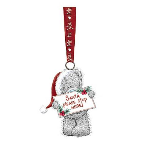 Santa Please Stop Here Sign Me to You Bear Tree Decoration  £2.99
