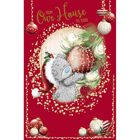 From Our House To Yours Me To You Bear Christmas Card  £1.89