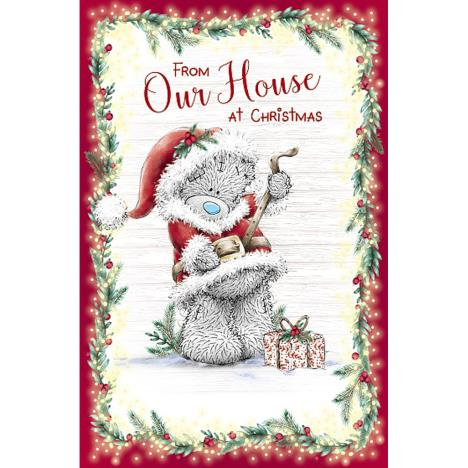 From Our House Me to You Bear Christmas Card  £1.89