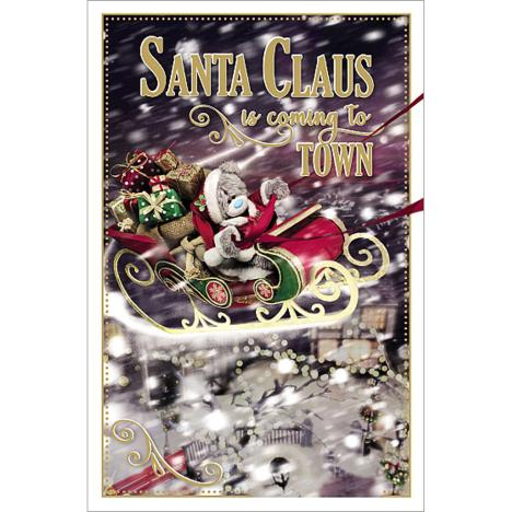 Santa Claus Is Coming To Town Me to You Bear Christmas Card  £1.89