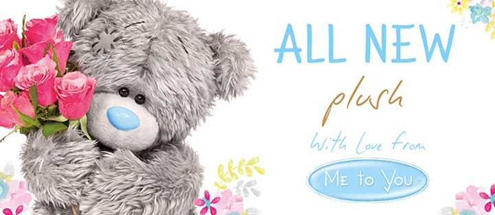 The NEW Me to You Bear Plush Range for 2016