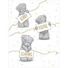 Sorry You Are Leaving Large Me to You Bear Card
