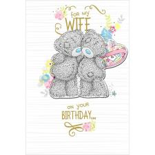Wife Birthday Luxury Me to You Bear Card